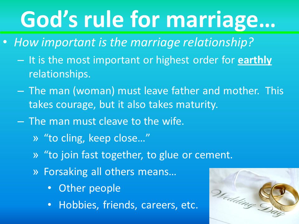 God's rule for marriage… How important is the marriage relationship.