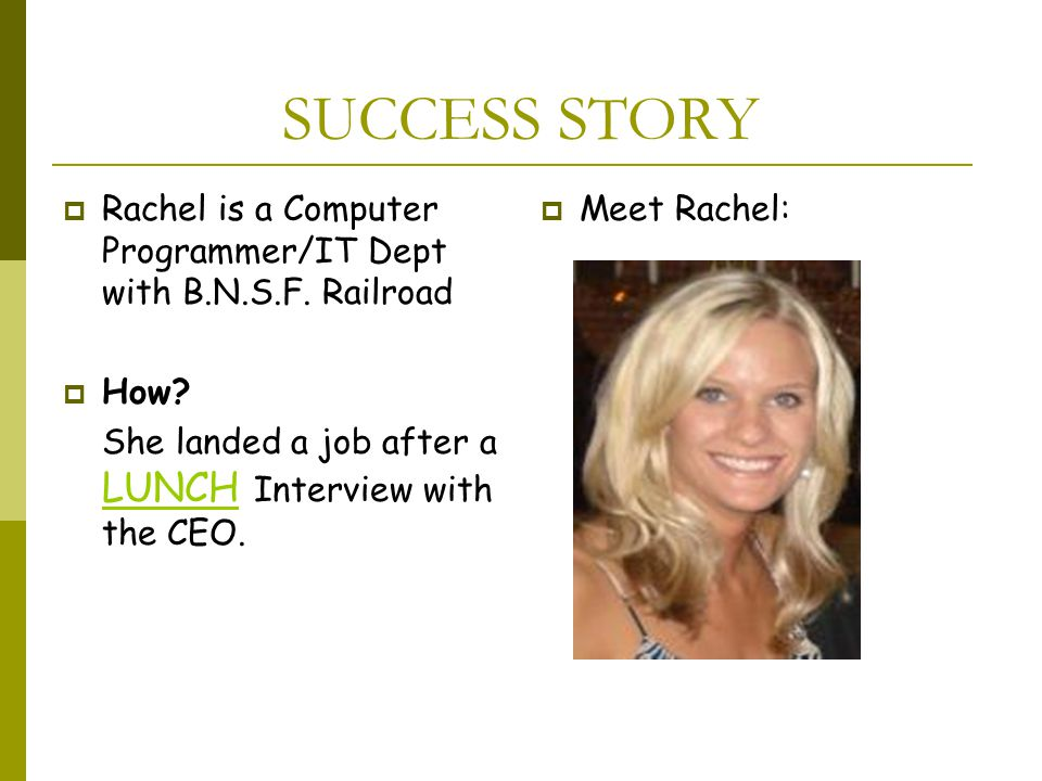 SUCCESS STORY  Rachel is a Computer Programmer/IT Dept with B.N.S.F.