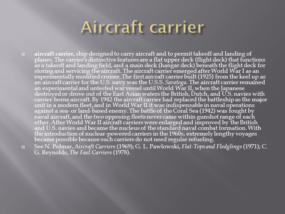  aircraft carrier, ship designed to carry aircraft and to permit takeoff and landing of planes.