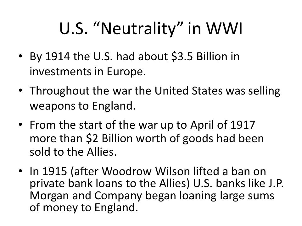 "U.S. ""Neutrality"" in WWI. What does it mean to be ""neutral""? - ppt ..."