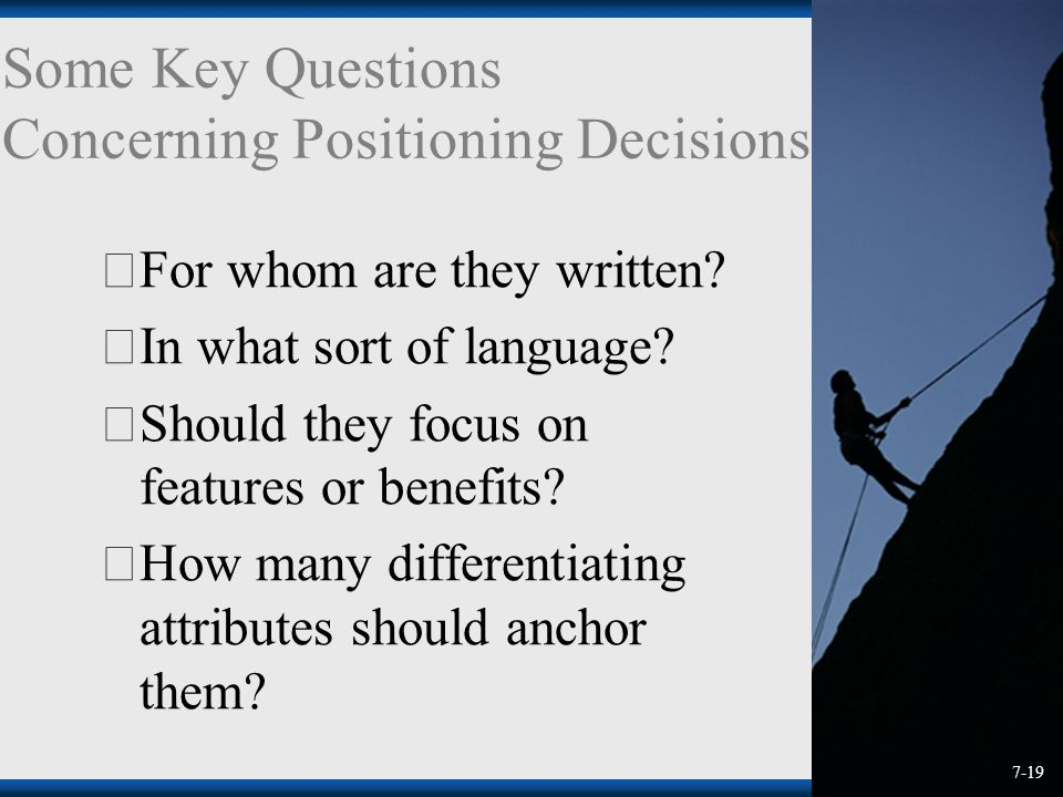 Some Key Questions Concerning Positioning Decisions  For whom are they written.