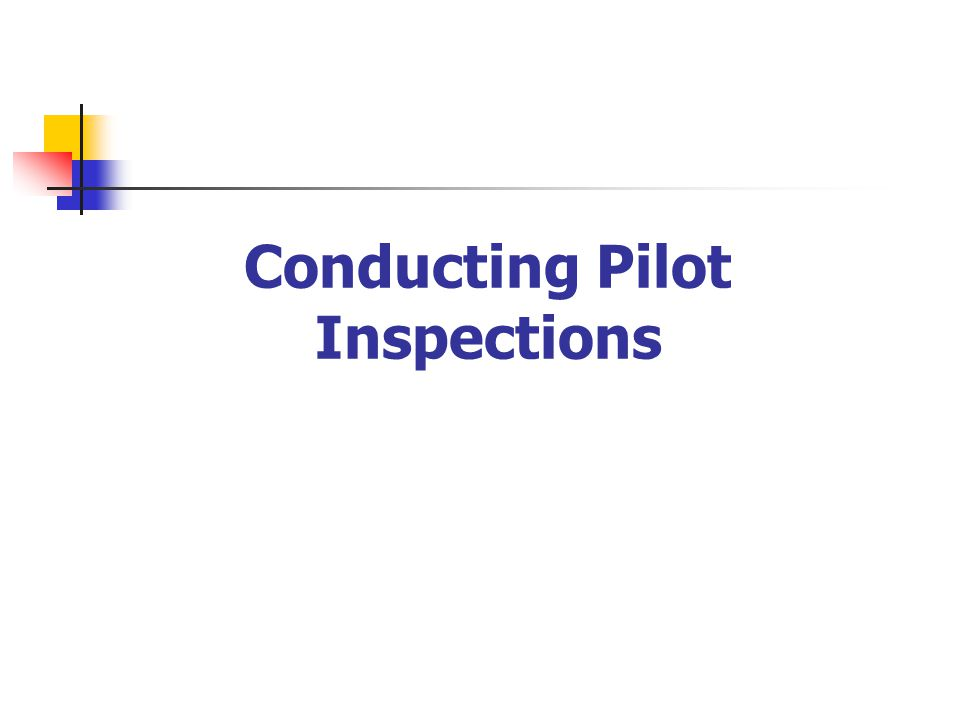 Conducting Pilot Inspections