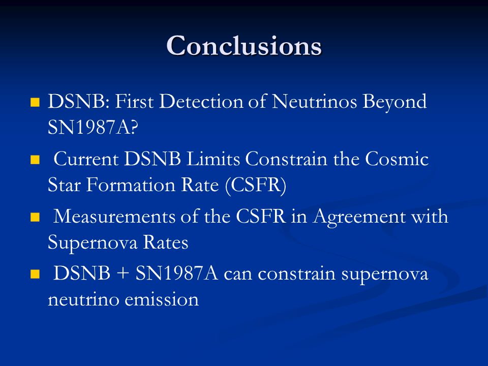 Conclusions DSNB: First Detection of Neutrinos Beyond SN1987A.