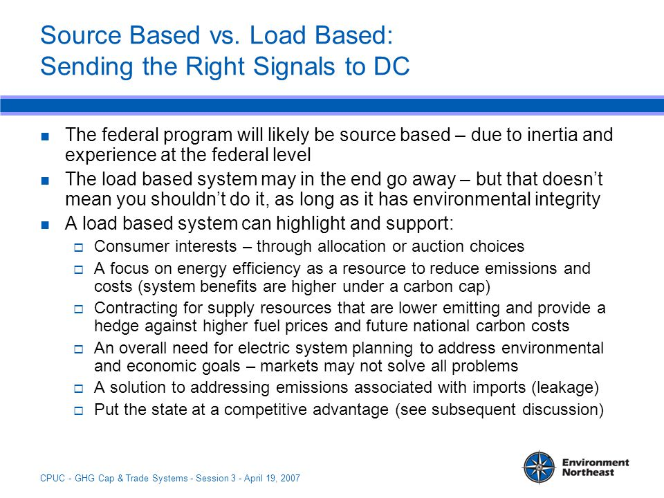 CPUC - GHG Cap & Trade Systems - Session 3 - April 19, 2007 Source Based vs.