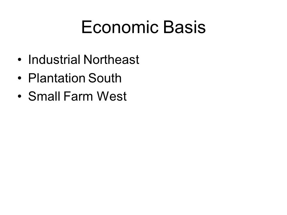 Economic Basis Industrial Northeast Plantation South Small Farm West