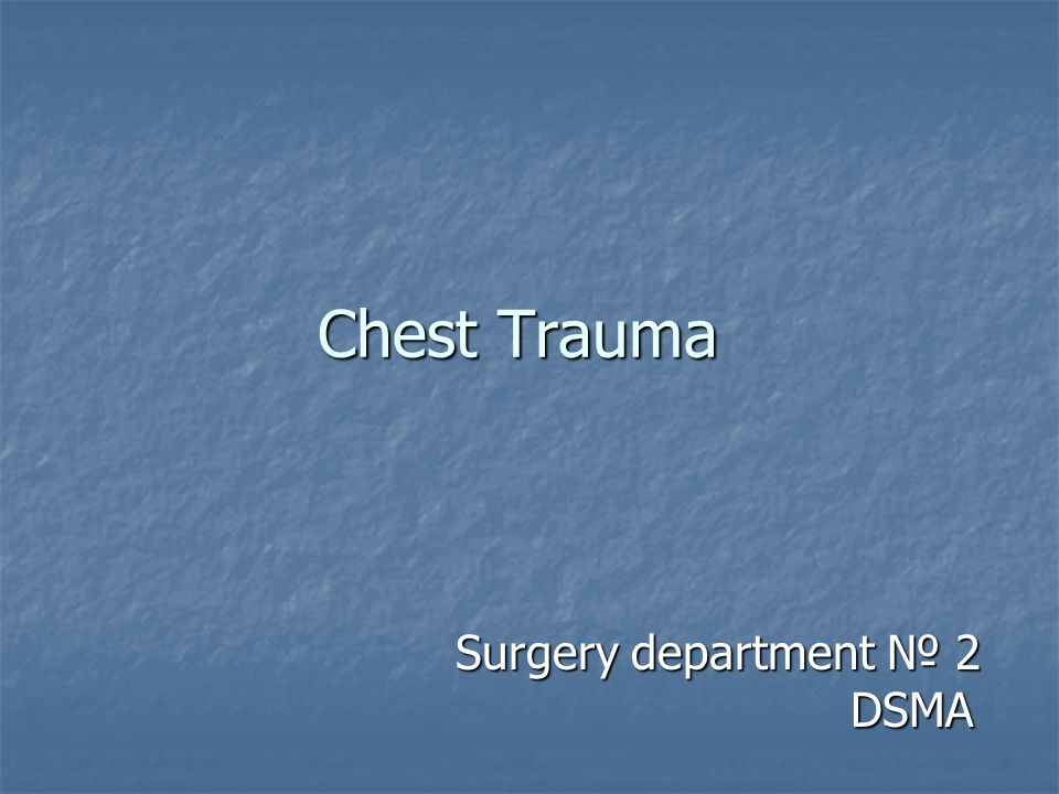 Chest Trauma Surgery department № 2 DSMA Surgery department № 2 DSMA