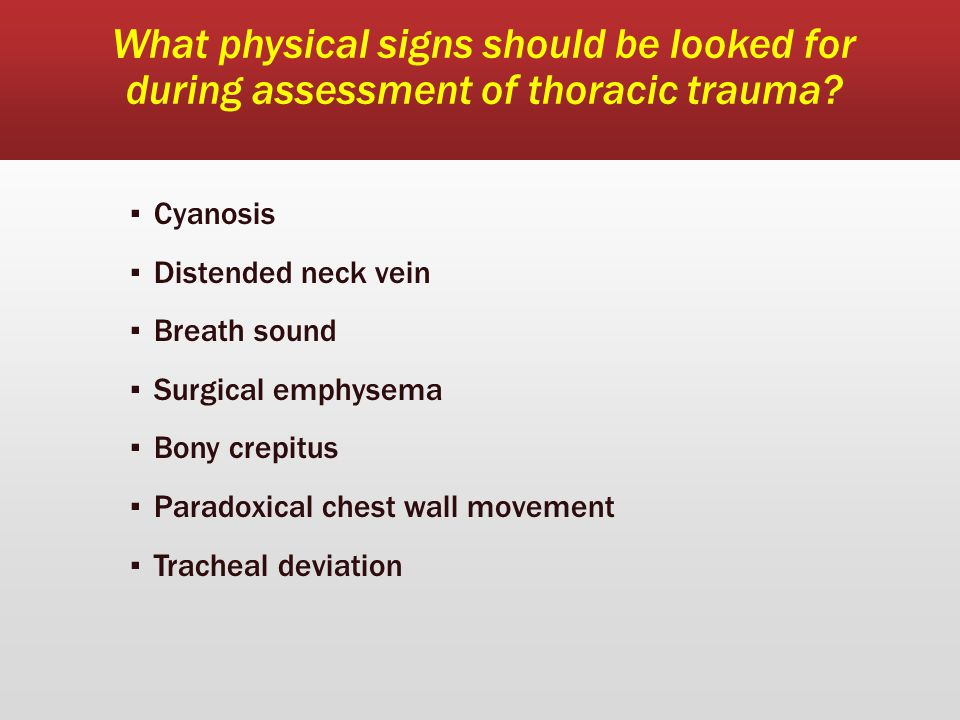 What physical signs should be looked for during assessment of thoracic trauma.