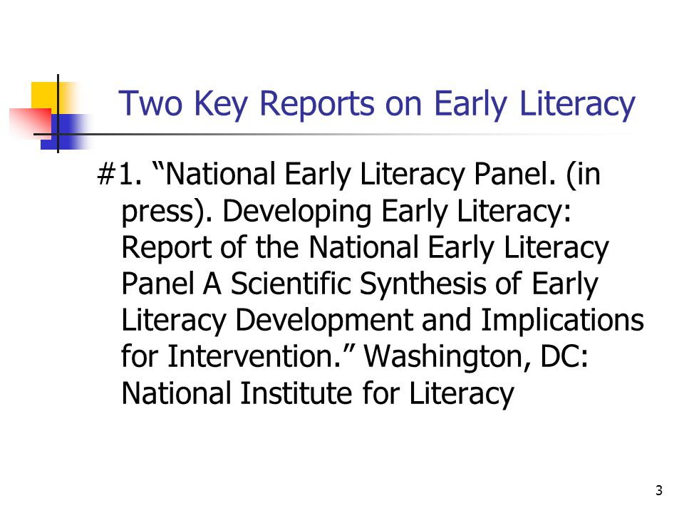 3 Two Key Reports on Early Literacy #1. National Early Literacy Panel.