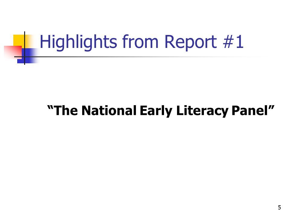 5 Highlights from Report #1 The National Early Literacy Panel