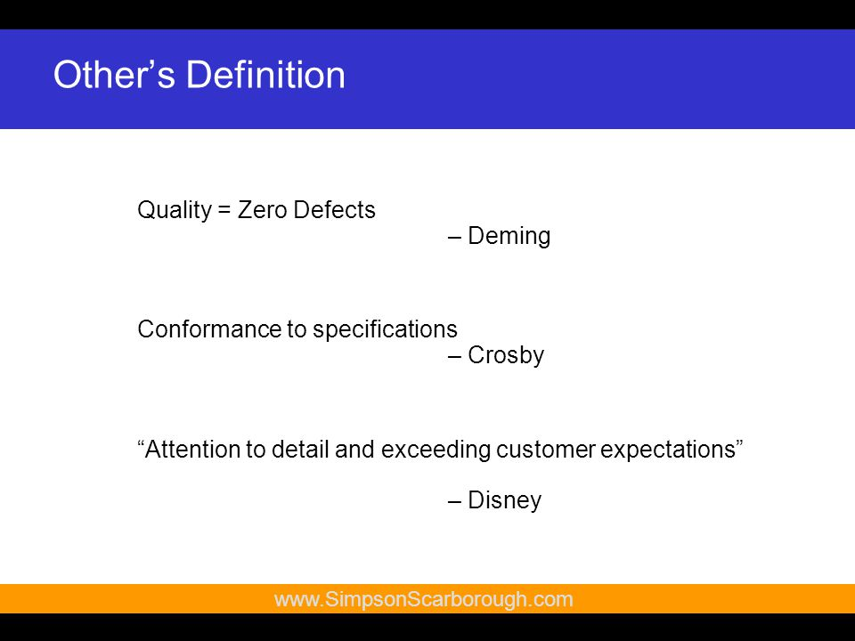 13   Other's Definition Quality = Zero Defects – Deming Conformance to specifications – Crosby Attention to detail and exceeding customer expectations – Disney