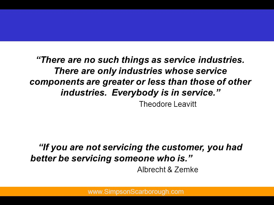 7   There are no such things as service industries.