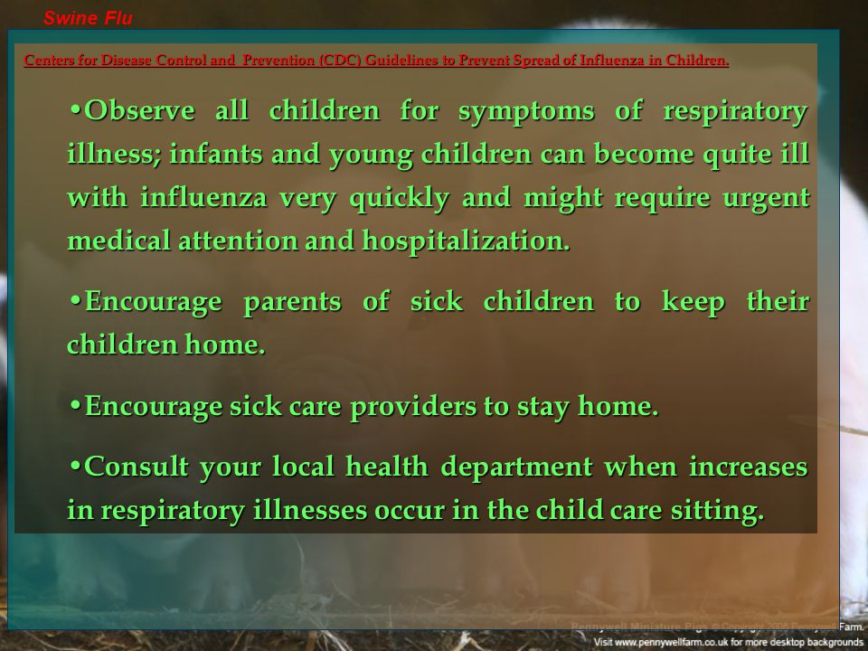 Swine Flu Centers for Disease Control and Prevention (CDC) Guidelines to Prevent Spread of Influenza in Children.