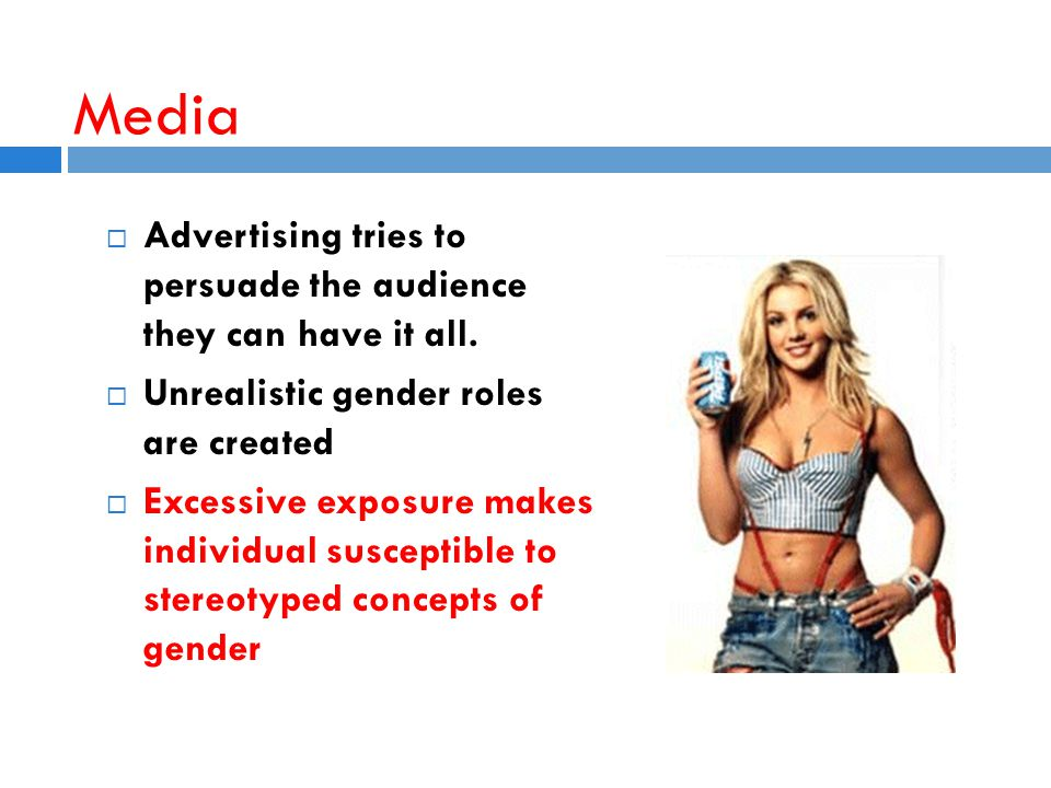 Media  Advertising tries to persuade the audience they can have it all.