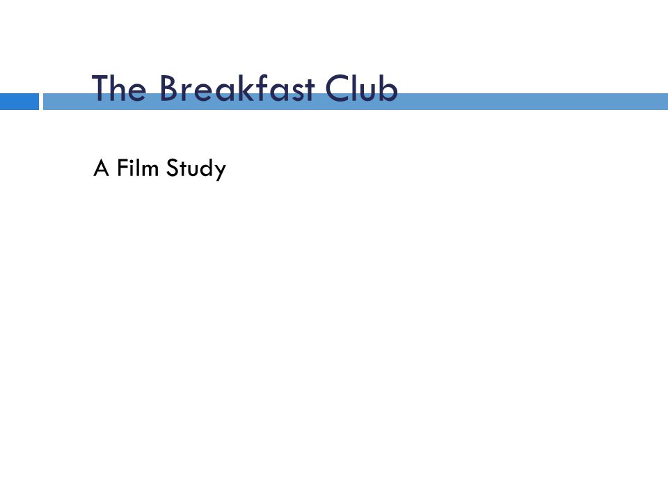 The Breakfast Club A Film Study