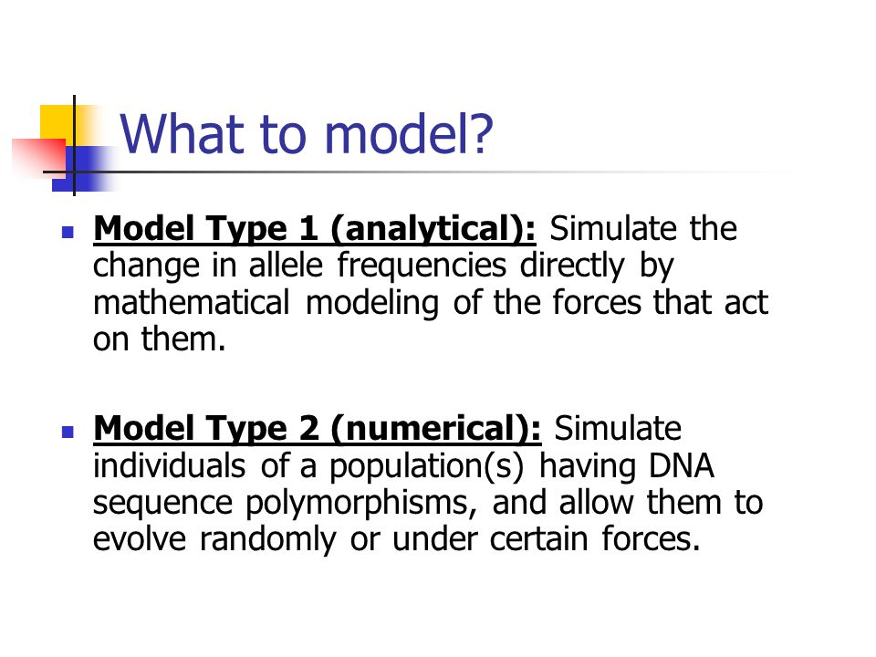 What to model.