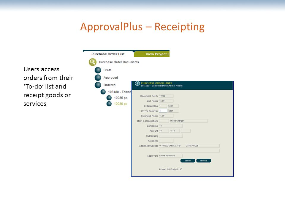 The most comprehensive Oracle applications & technology content under one roof ApprovalPlus – Receipting Users access orders from their 'To-do' list and receipt goods or services