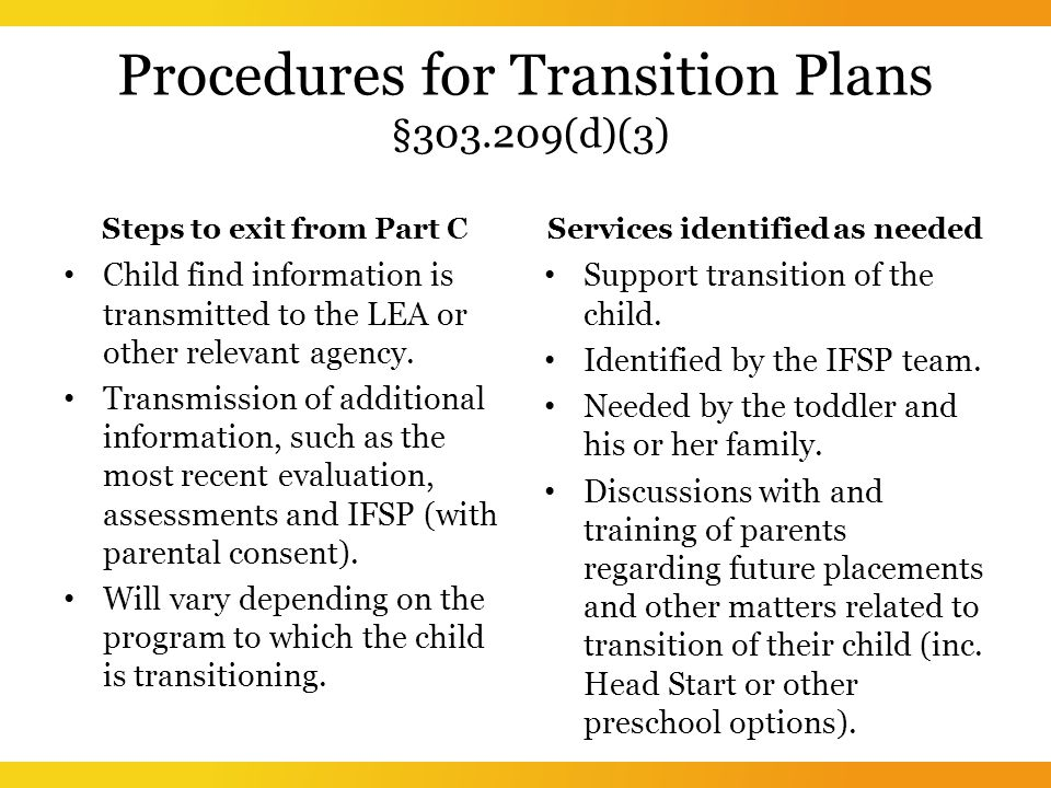 Procedures for Transition Plans § (d)(3) Steps to exit from Part C Child find information is transmitted to the LEA or other relevant agency.