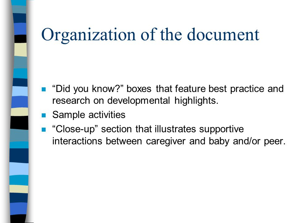 Organization of the document n Did you know boxes that feature best practice and research on developmental highlights.