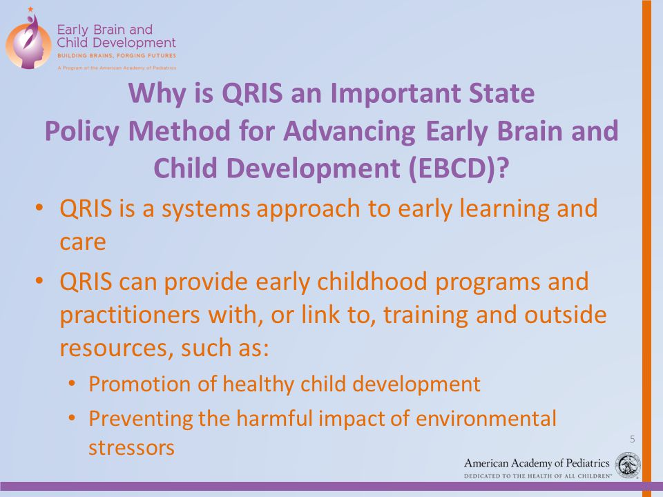 Why is QRIS an Important State Policy Method for Advancing Early Brain and Child Development (EBCD).