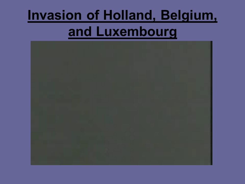Invasion of Holland, Belgium, and Luxembourg