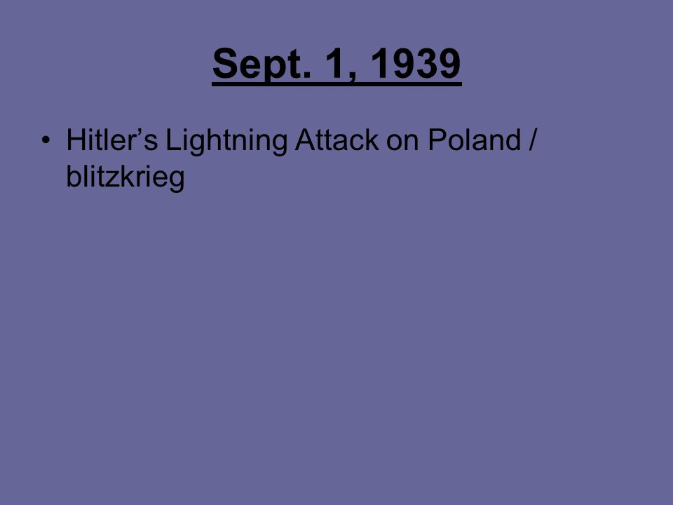 Sept. 1, 1939 Hitler's Lightning Attack on Poland / blitzkrieg