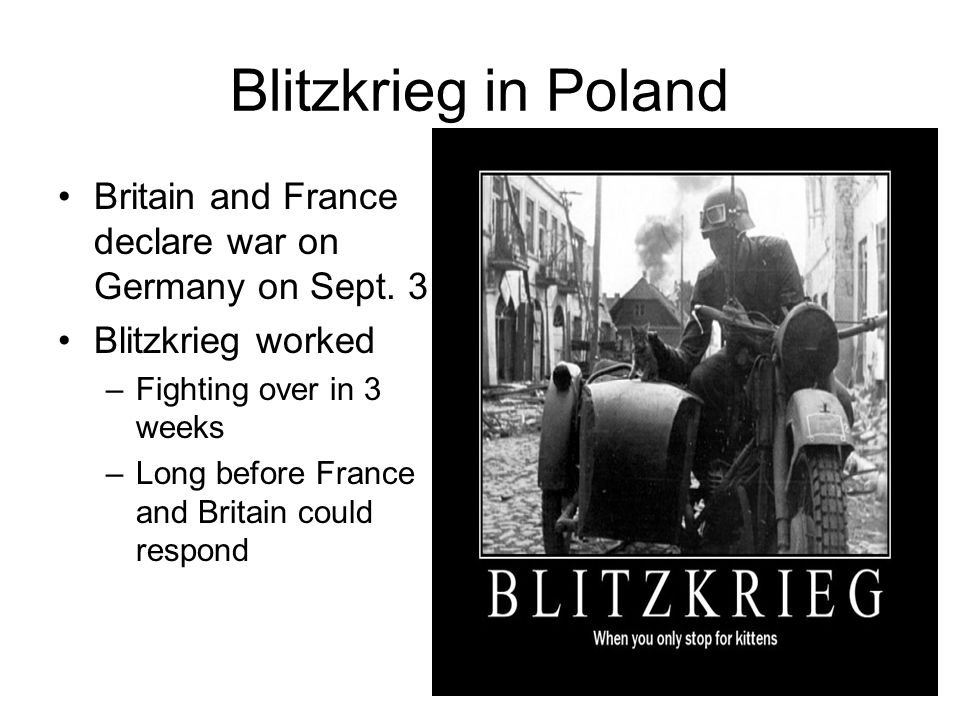 Blitzkrieg in Poland Britain and France declare war on Germany on Sept.