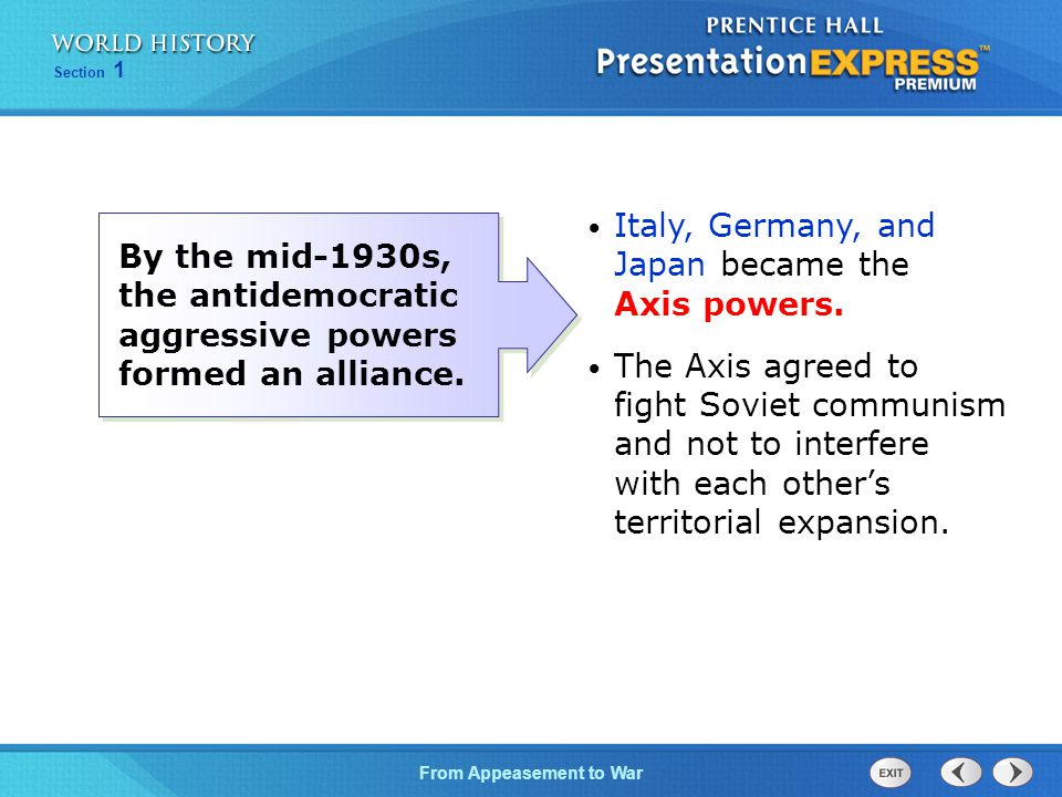 From Appeasement to War Section 1 Italy, Germany, and Japan became the Axis powers.