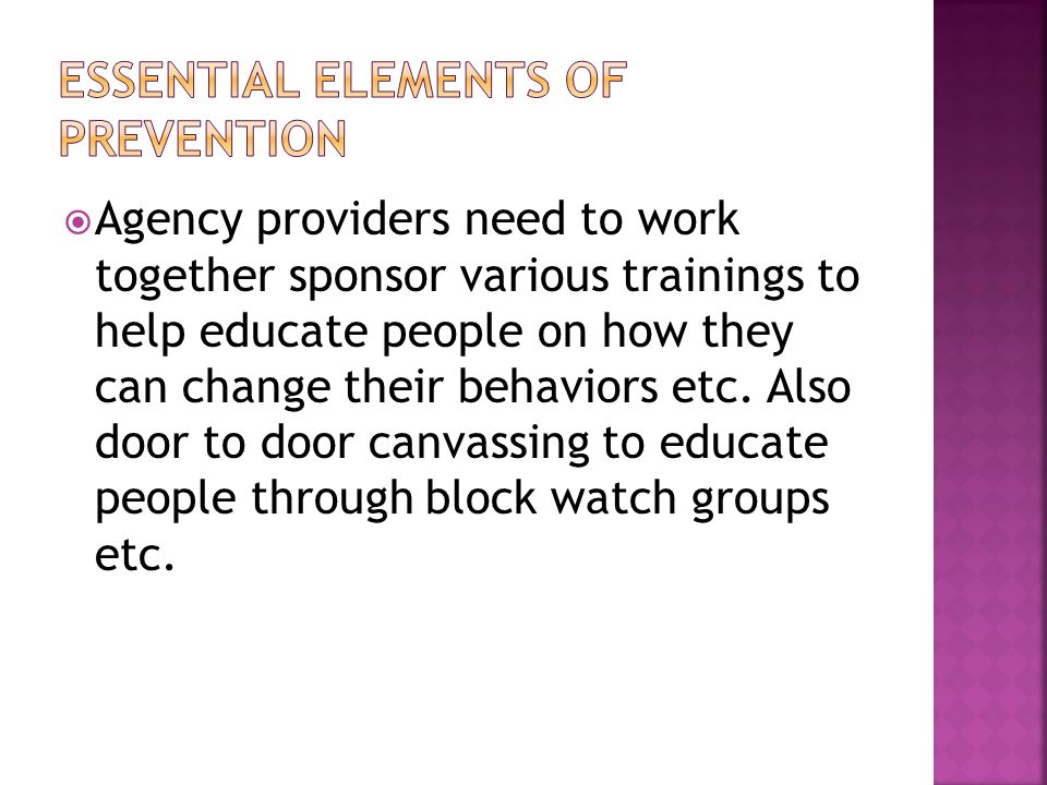  Agency providers need to work together sponsor various trainings to help educate people on how they can change their behaviors etc.