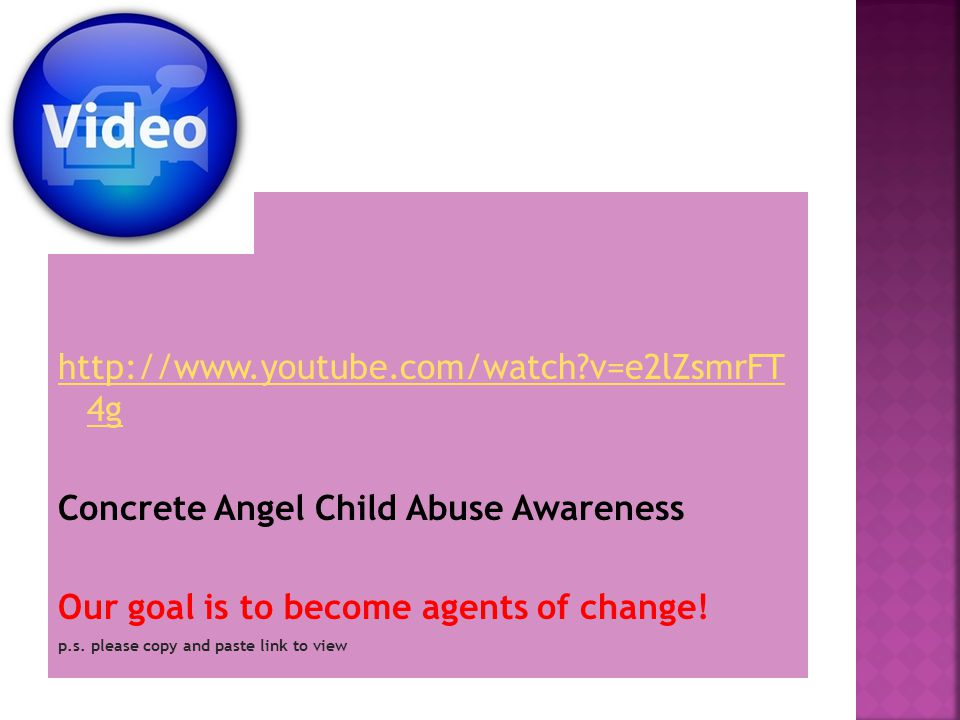 v=e2lZsmrFT 4g Concrete Angel Child Abuse Awareness Our goal is to become agents of change.