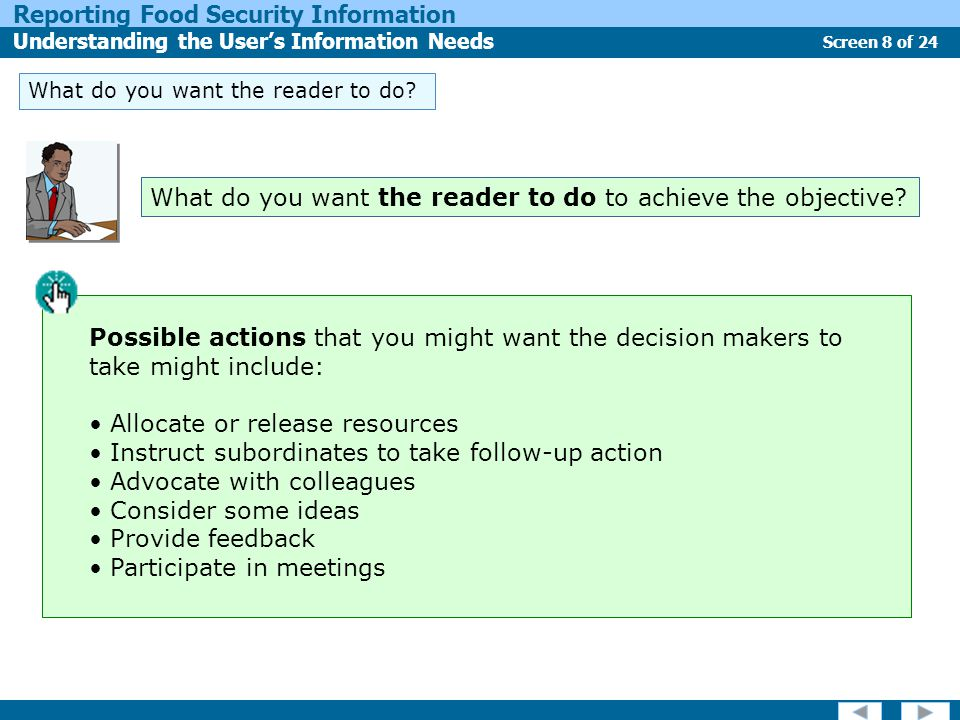 Screen 8 of 24 Reporting Food Security Information Understanding the User's Information Needs What do you want the reader to do.