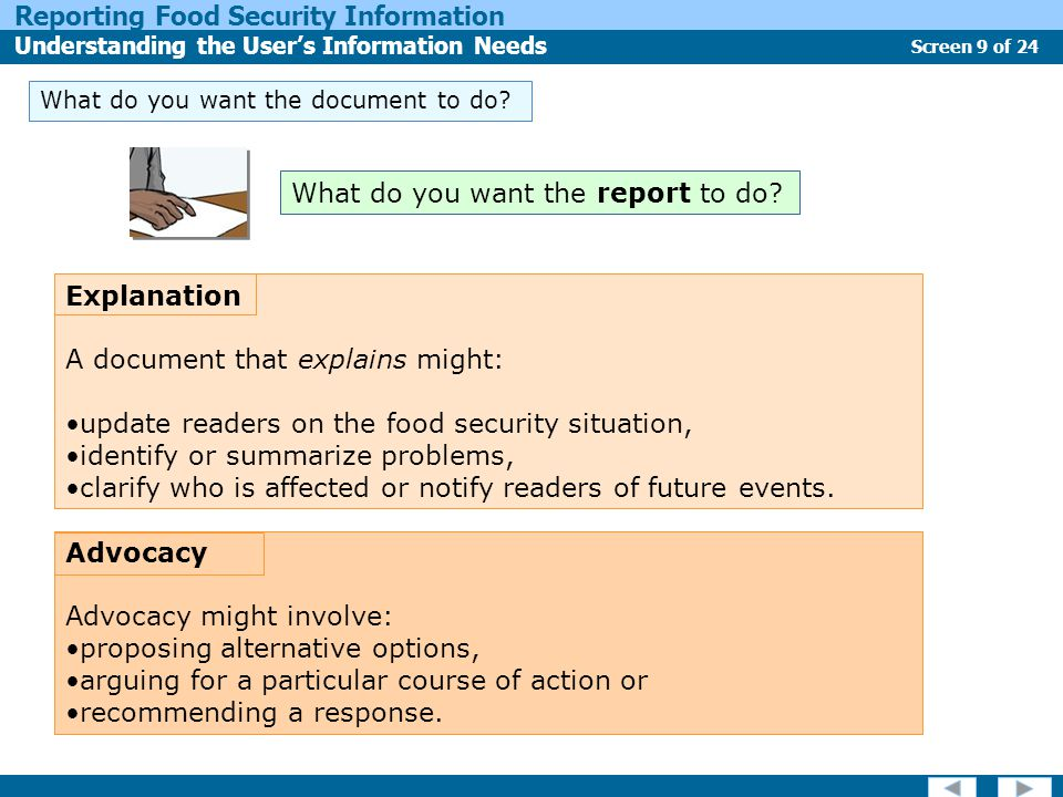 Screen 9 of 24 Reporting Food Security Information Understanding the User's Information Needs What do you want the document to do.