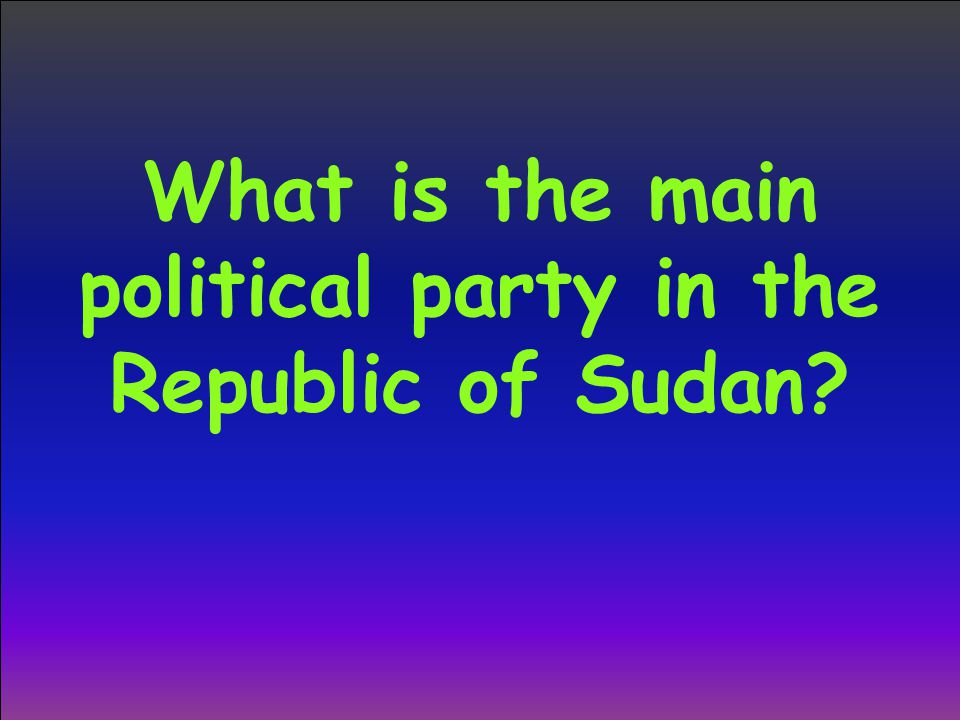 What is the main political party in the Republic of Sudan