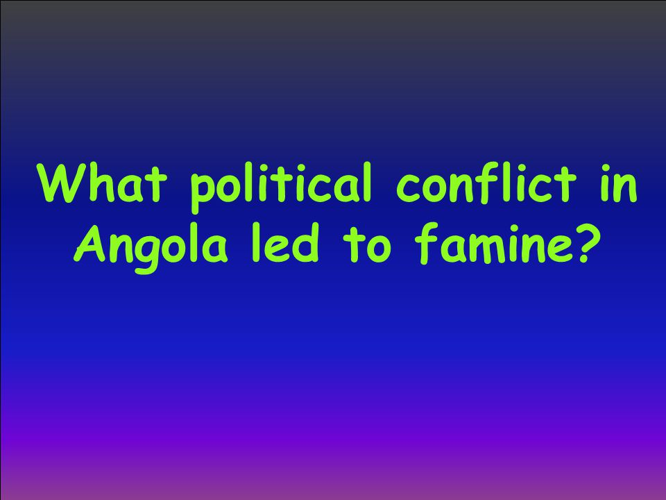 What political conflict in Angola led to famine