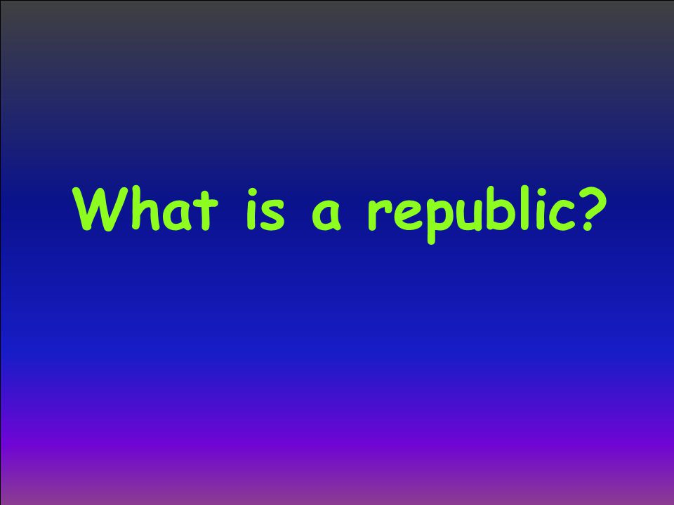 What is a republic
