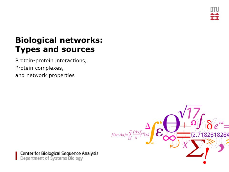 Biological networks: Types and sources Protein-protein interactions, Protein complexes, and network properties