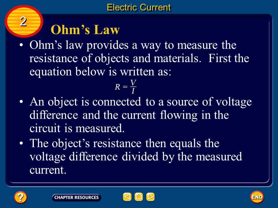 Ohm's Law Electric Current According to Ohm's law, the current in a circuit equals the voltage difference divided by the resistance.
