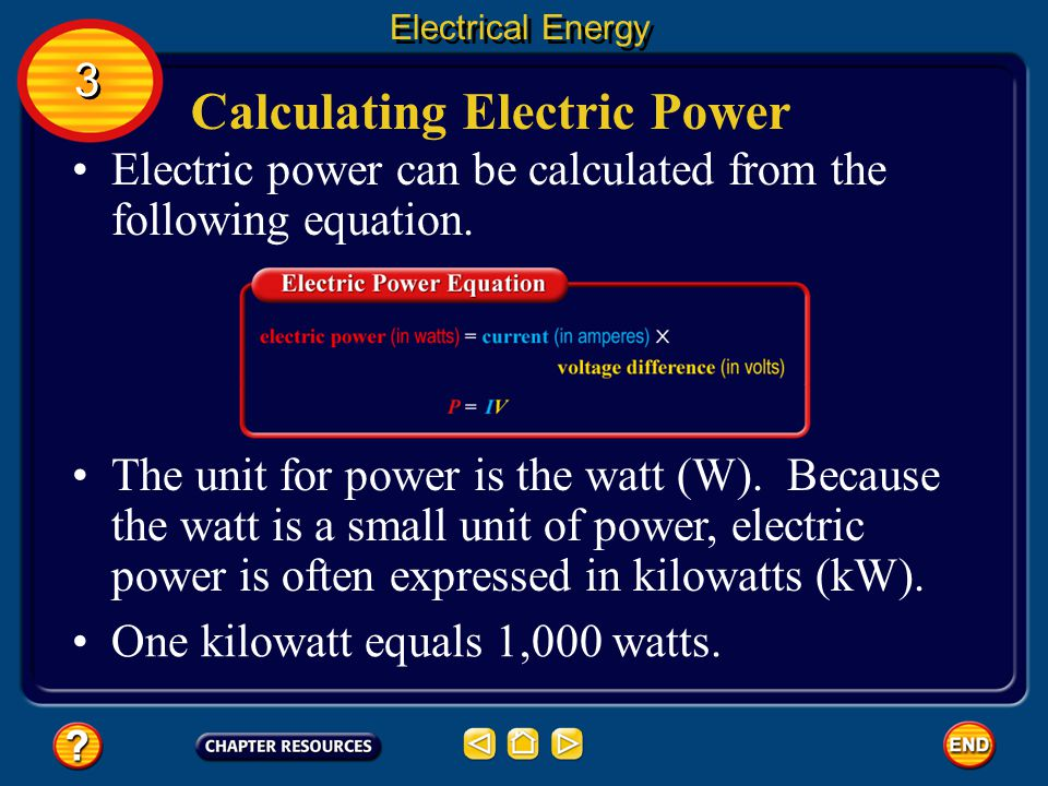 Electric Power The reason that electricity is so useful is that electrical energy is converted easily to other types of energy.