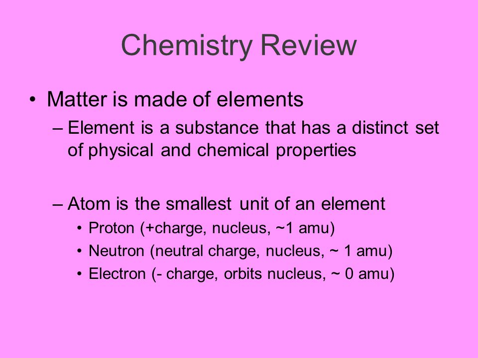 Chemistry Review Properties of Matter 2) Chemical- property that determines how a substance will react and change when exposed to other substances.
