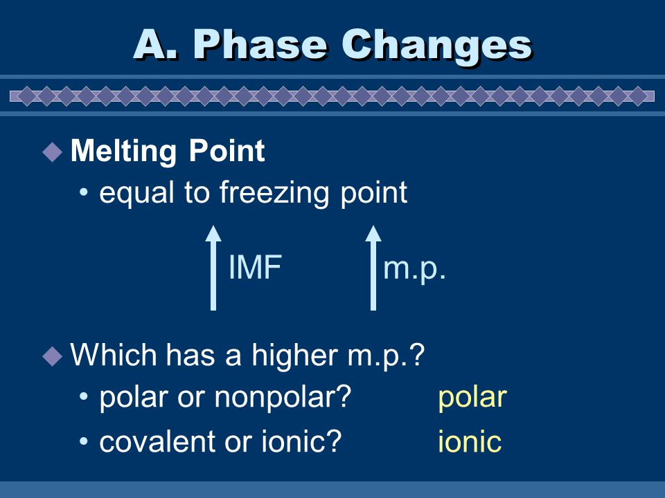  Which has a higher m.p.. polar or nonpolar. covalent or ionic.
