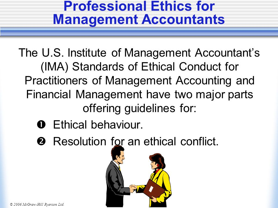© 2006 McGraw-Hill Ryerson Ltd. Professional Ethics for Management Accountants The U.S.