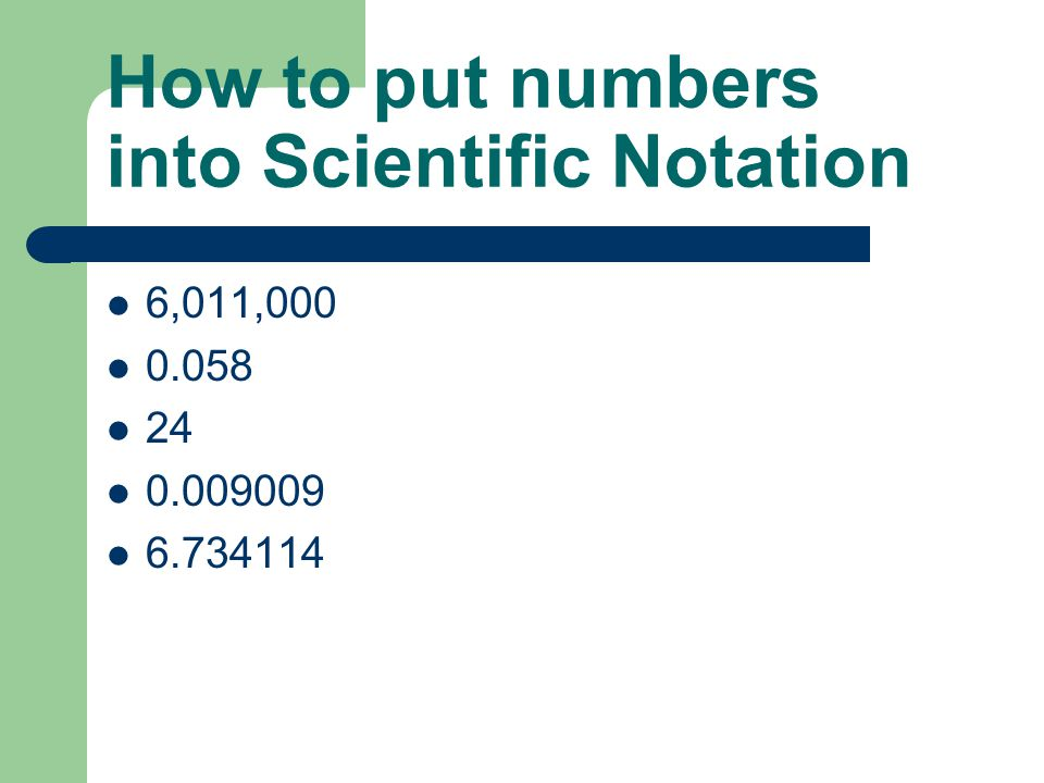 How to put numbers into Scientific Notation 6,011,