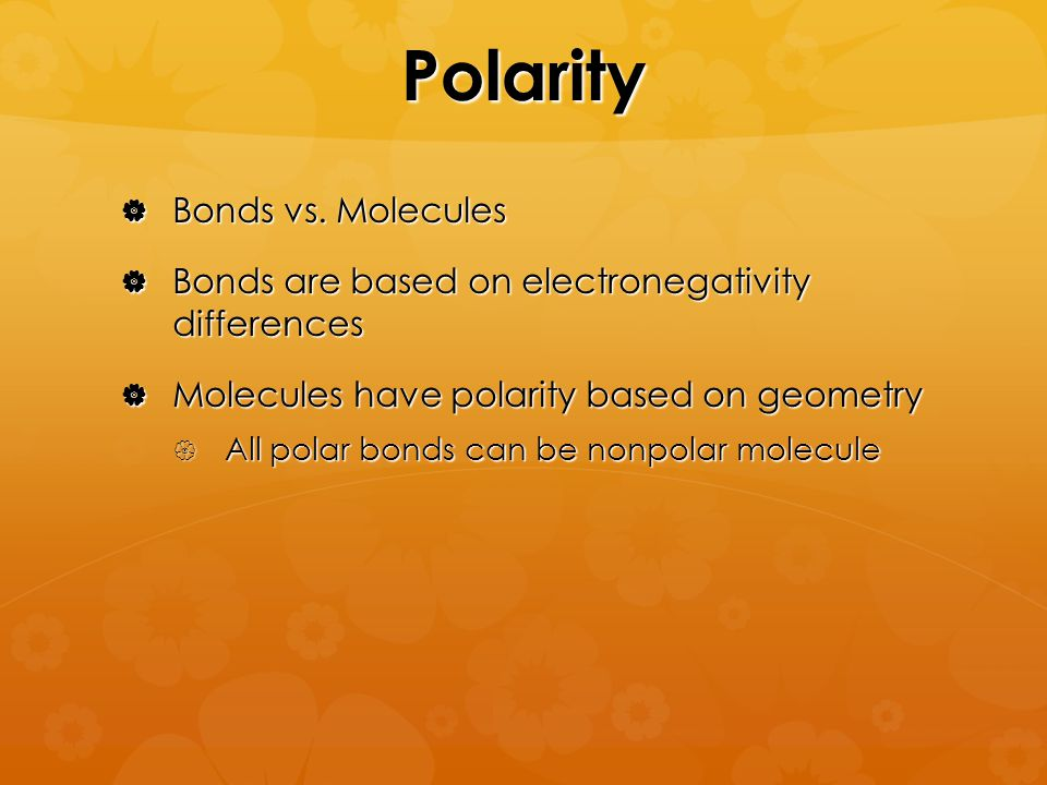 Polarity  Bonds vs.