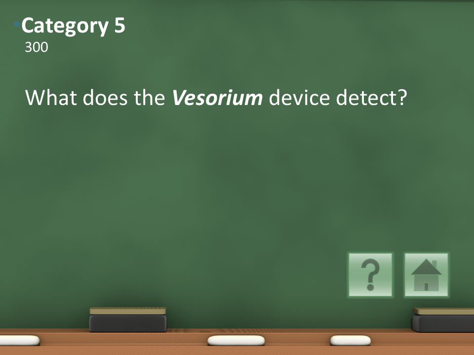 What does the Vesorium device detect 300 Category 5
