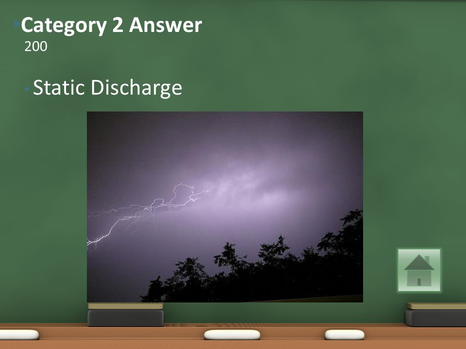Static Discharge 200 Category 2 Answer