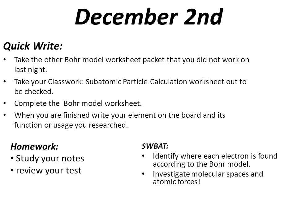 December 9th Quick Write 1Place Study Guide Packet on your desk – Bohr Model Worksheet