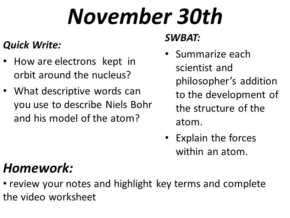 November 30th Quick Write: How are electrons kept in orbit around the nucleus.