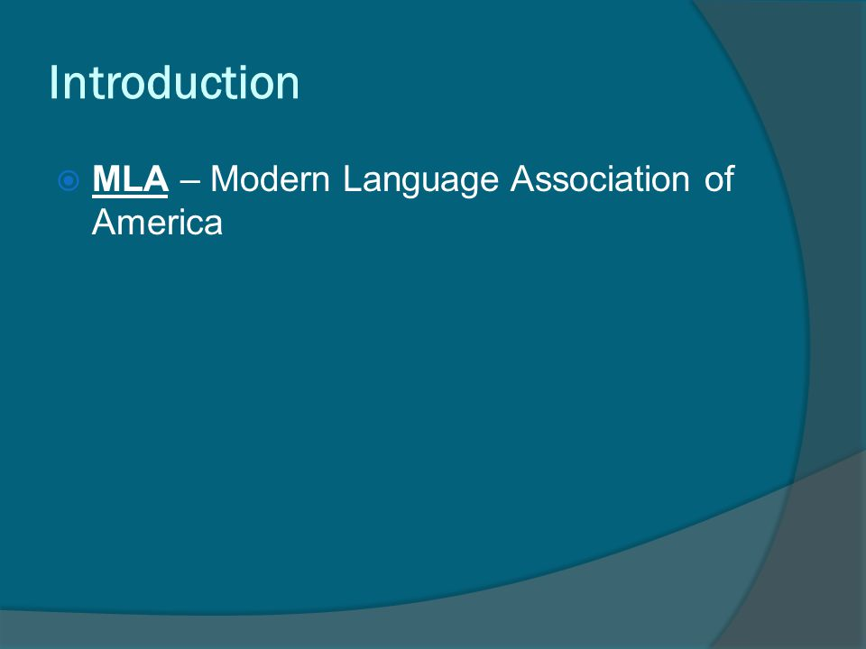 Introduction  MLA – Modern Language Association of America