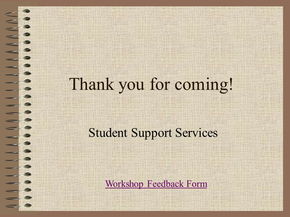 Student Support Services Note-Taking Workshop. The Importance Of