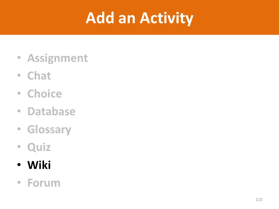 Add an Activity Assignment Chat Choice Database Glossary Quiz Wiki Forum 110