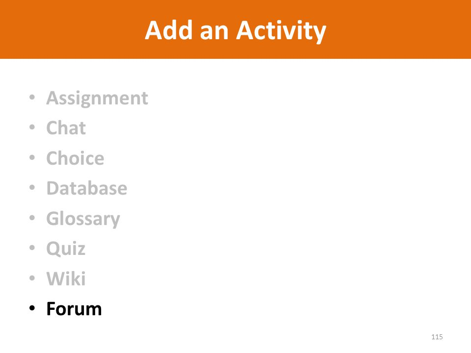 Add an Activity Assignment Chat Choice Database Glossary Quiz Wiki Forum 115